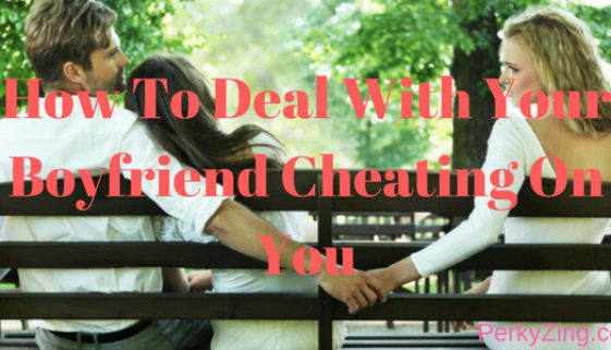 How to deal with your boyfriend cheating on you