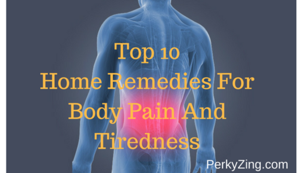 home remedies for body pain and tiredness