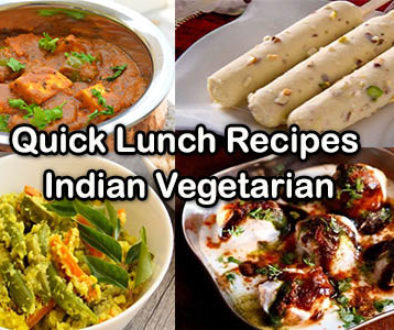 quick lunch recipes indian vegetarian