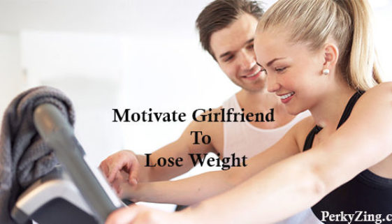 how to motivate girlfriend to lose weight and exercise
