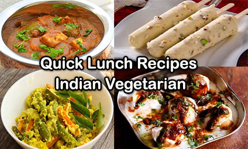 10 Quick Lunch Recipes Indian Vegetarian Dishes