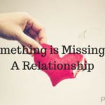 What to do when something is missing in a relationship