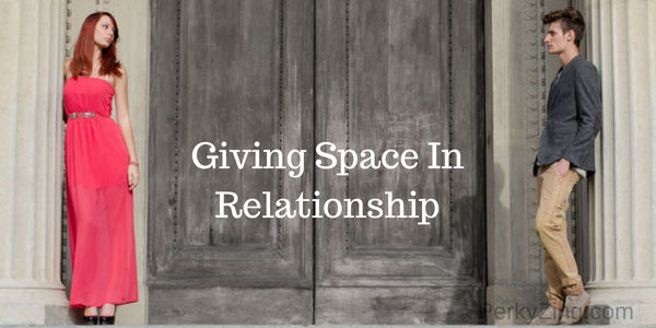 Tips On How To Give Space In A Relationship And Come Closer